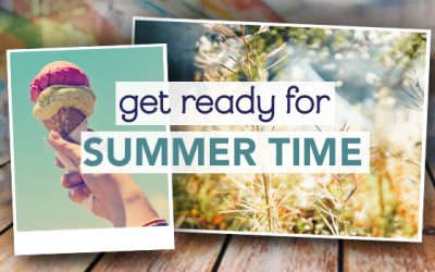 Top Tips to Get Ready for Summer Time